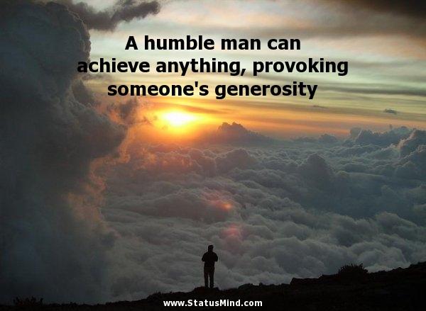 A Humble Man Goes A Long Way