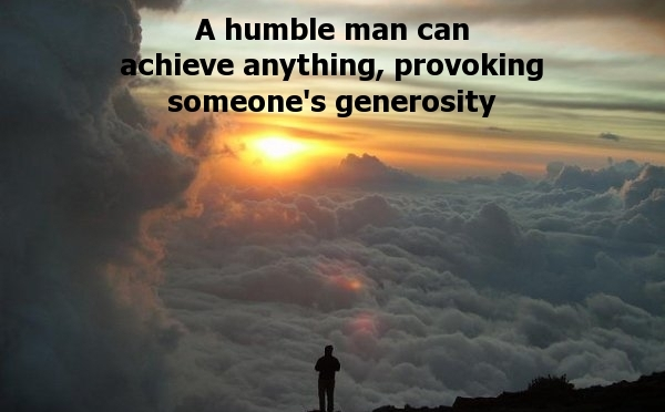 A Humble Man Goes A Long Way